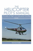 The Helicopter Pilot's Manual, Volume 1