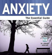 Anxiety: The Essential Guide