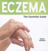 Eczema: The Essential Guide