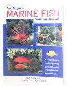 The Tropical Marine Fish Survival Manual