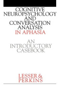 Cognitive Neuropsychology and Conversation Analysis in Aphasia