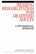 Hearing Rehabilitation for Deafened Adults