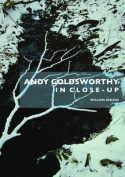 Andy Goldsworthy in Close-Up