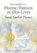 Having Friends in Our Lives (Journeys S.) [Board book]