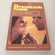 The Retrosexual Manual