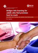 Bridges into Learning for Adults Who Find Provision Hard to Reach (Developing Teaching and Learning