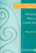 Managing Water in Central Asia