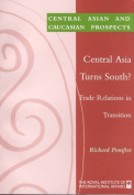 Central Asia Turns South