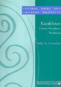 Centre-Periphery Relations in Kazakhstan