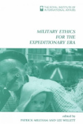 Military Ethics for the Expeditionary Era