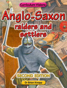 Anglo - Saxon Raiders and Settlers
