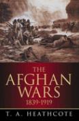 The Afghan Wars: 1839-1919