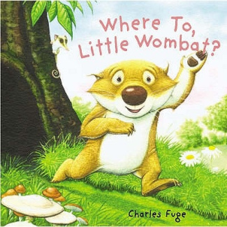 Where to, Little Wombat? [Board book]