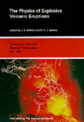 The Physics of Explosive Volcanic Eruptions