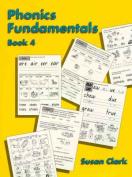 Phonics Fundamentals: Book 4