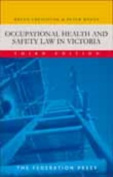 Occupational Health and Safety Law in Victoria