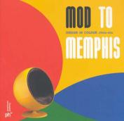 Mod to Memphis