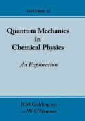 Quantum Mechanics in Chemical Physics - an Exploration