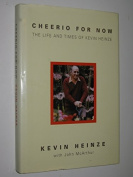 Cheerio for Now - the Life and Thoughts of Kevin Heinze