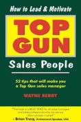 How to Lead & Motivate Top Gun Sales People