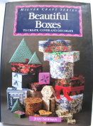 Beautiful Boxes to Create, Cover and Decorate