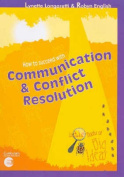 How to Succeed with Communication and Conflict Resolution