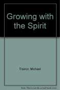 Growing with the Spirit