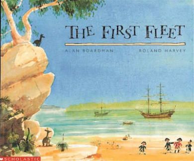 The First Fleet (Roland Harvey's Australian History)