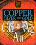 Copper, Silver, Gold