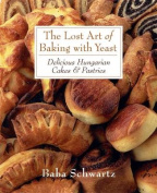 The Lost Art of Baking with Yeast