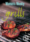 Grills: Under the Grill, Grill Pan, Barbecue (The Australian Women's Weekly