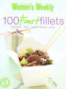 100 Fast Fillets