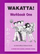 Wakatta!: Workbook 1
