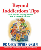 Beyond Toddlerdom Tips