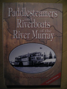 Paddlesteamers and Riverboats of the River Murray