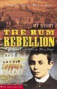 The Rum Rebellion