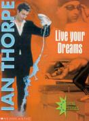 Live Your Dreams : Ian Thorpe