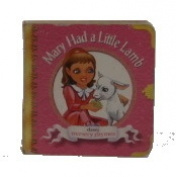 Mary Had a Little Lamb (Nursery Rhymes) [Board book]
