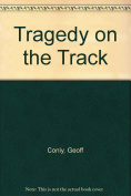 Tragedy on the Track