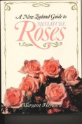 A New Zealand Guide to Miniature Roses