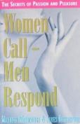 Women Call, Men Respond