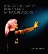 Kiwi Rock Chicks, Popstars & Trailblazers