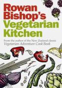 Rowan Bishop's Vegetarian Kitchen