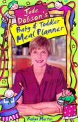 Jude Dobson's Baby & Toddler Meal Planner