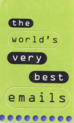 The World's Very Best E-mails
