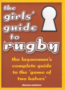 The Girls' Guide to Rugby
