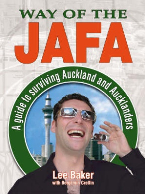 Way of the JAFA: A Guide to Surviving Auckland and Aucklanders
