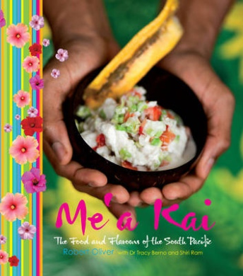 Me'a Kai: The Food and Flavours of the South Pacific
