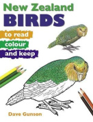New Zealand Birds to Read, Colour and Keep