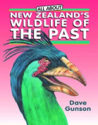 All About New Zealand's Wildlife of the Past